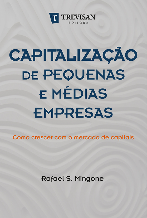 Capitalização de pequenas e médias empresas : como crescer com o mercado de capitais