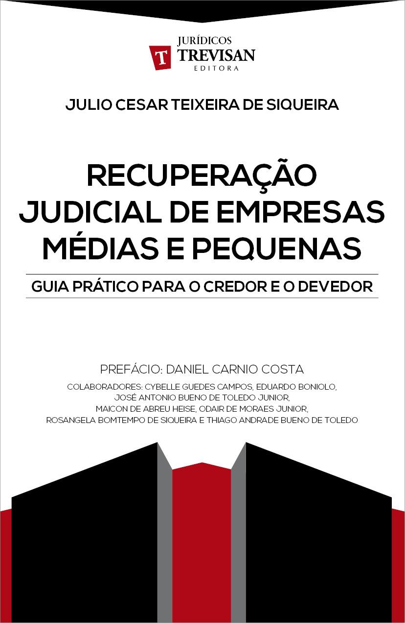 Recuperação judicial de empresas médias e pequenas: Guia prático para o credor a o devedor