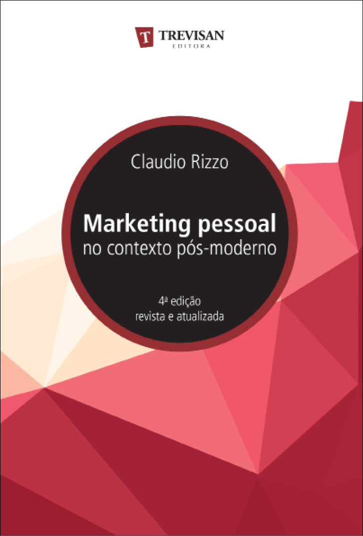 Marketing pessoal no contexto pós-moderno 4º edição