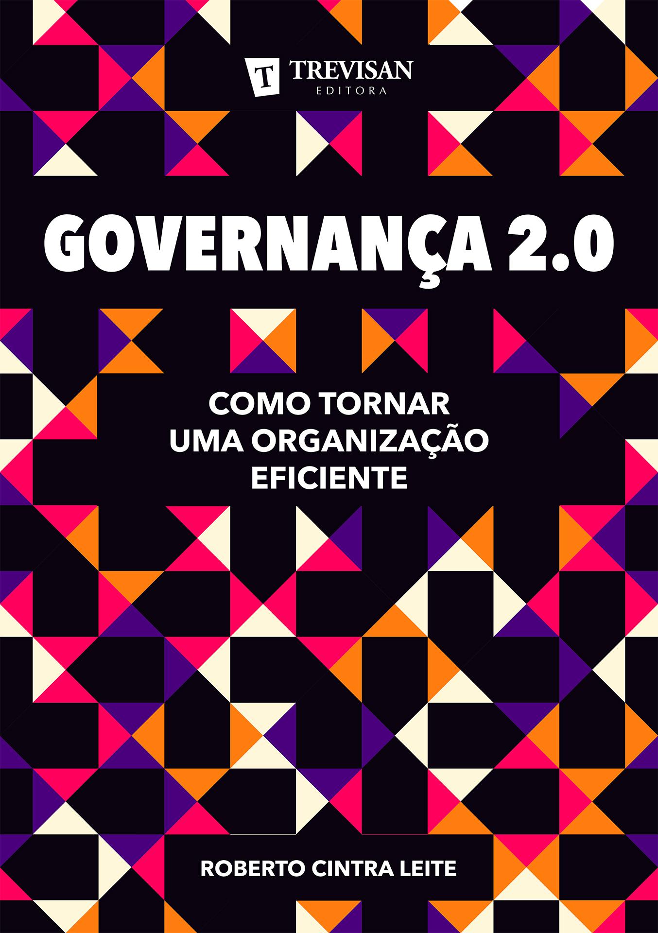 Governança 2.0: Como tornar uma organização eficiente