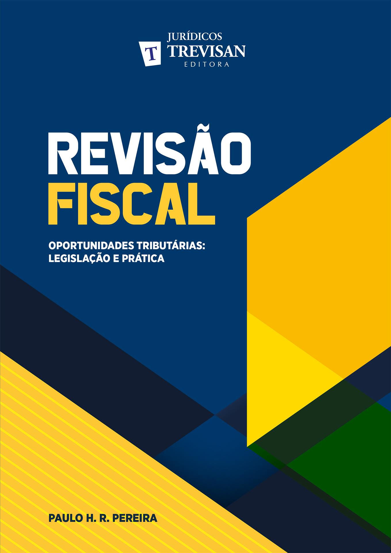 Revisão Fiscal -  Oportunidades tributárias: legislação e prática