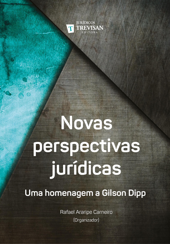 Novas perspectivas jurídicas - Uma homenagem a Gilson Dipp