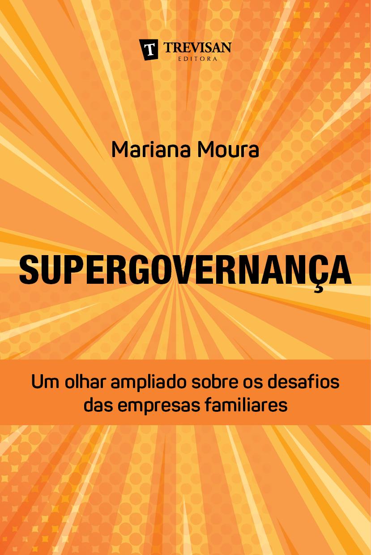 Supergovernança, um olhar ampliado sobre os desafios das empresas familiares