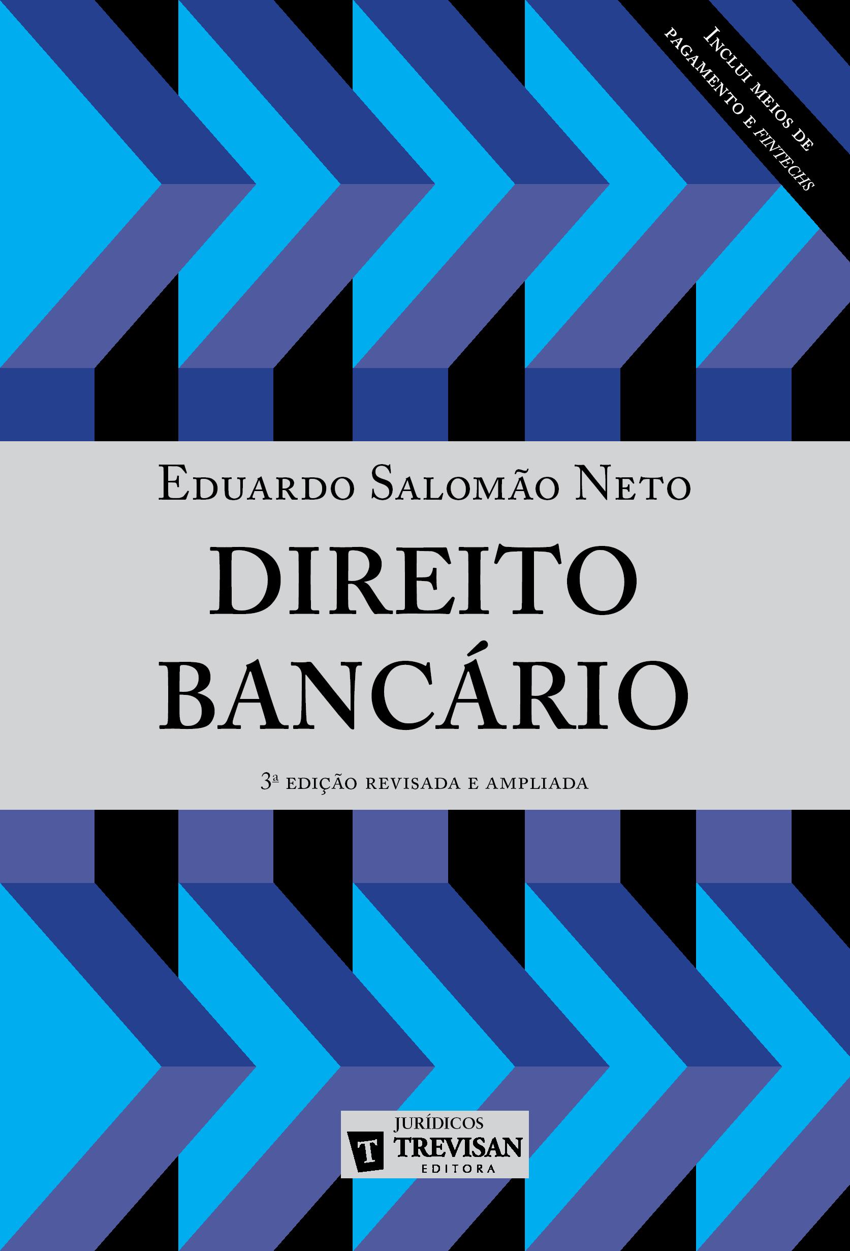 >> Direito Bancário >> 3ª edição, inclui meios de pagamento e fintechs