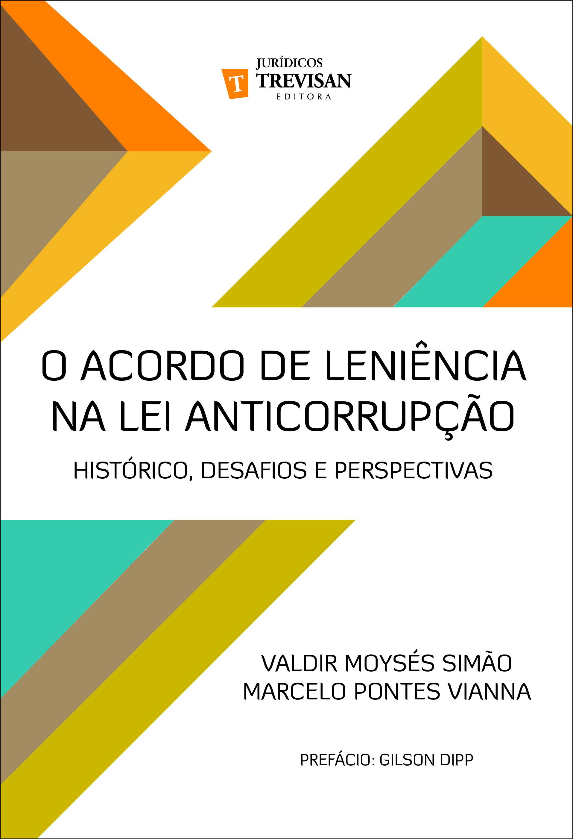 O acordo de leniência na lei anticorrupção: histórico, desafios e perspectivas