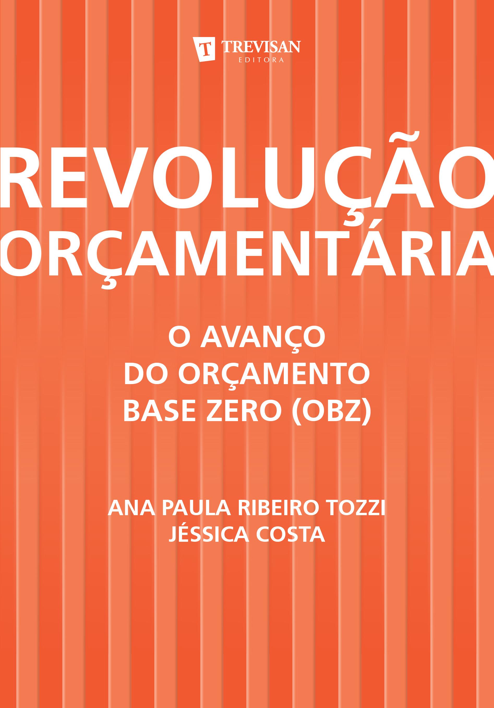 Revolução orçamentária - o avanço do orçamento base zero
